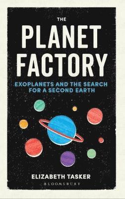 bokomslag Planet factory - exoplanets and the search for a second earth