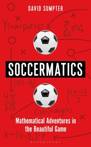 bokomslag Soccermatics: Mathematical Adventures in the Beautiful Game