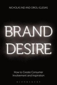 bokomslag Brand desire - how to create consumer involvement and inspiration