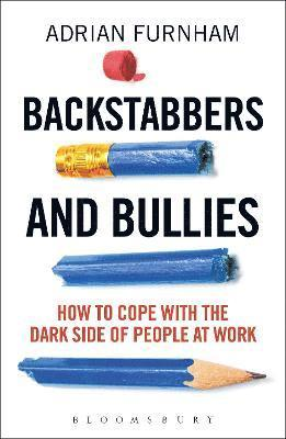 bokomslag Backstabbers and bullies - how to cope with the dark side of people at work