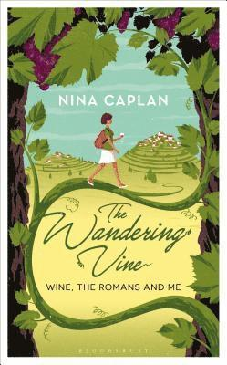 bokomslag The Wandering Vine: Wine, the Romans and Me