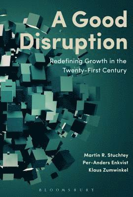 bokomslag A Good Disruption: Redefining Growth in the Twenty-First Century
