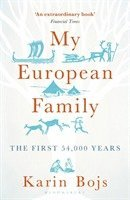 bokomslag My European Family: The First 54,000 Years