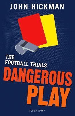 bokomslag The Football Trials: Dangerous Play