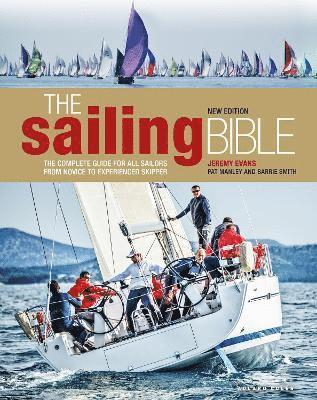 bokomslag The Sailing Bible: The Complete Guide for All Sailors from Novice to Experienced Skipper 2nd edition