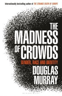 bokomslag The Madness of Crowds: Gender, Race and Identity