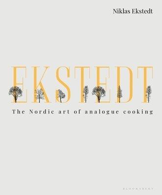 bokomslag Ekstedt: The Nordic Art of Analogue Cooking