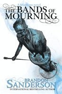bokomslag The Bands of Mourning: A Mistborn Novel