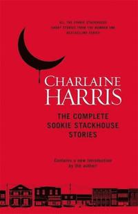 bokomslag The Complete Sookie Stackhouse Stories.