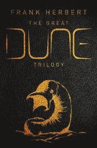 bokomslag The Great Dune Trilogy: Dune, Dune Messiah, Children of Dune