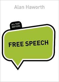 bokomslag Free Speech: All That Matters