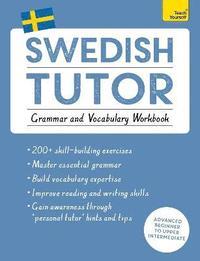 bokomslag Swedish Tutor: Grammar and Vocabulary Workbook (Learn Swedish with Teach Yourself): Advanced beginner to upper intermediate course