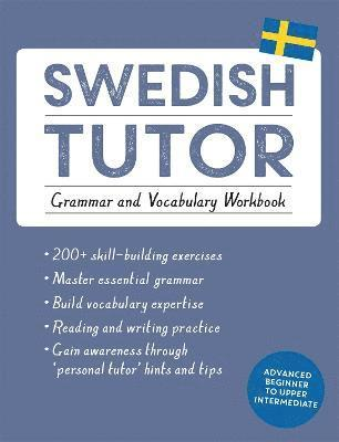 bokomslag Swedish Tutor: Grammar and Vocabulary Workbook (Learn Swedish with Teach Yourself)