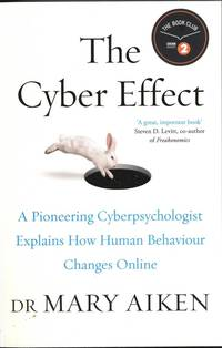 bokomslag The Cyber Effect: A Pioneering Cyber-Psychologist Explains How Human Behaviour Changes Online