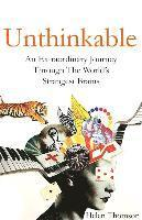bokomslag Unthinkable: An Extraordinary Journey Through the World's Strangest Brains