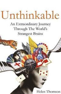 bokomslag Unthinkable: An Extraordinary Journey Through the World's Strangest Brains