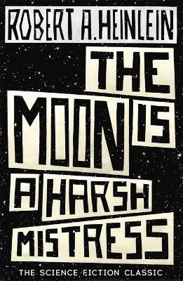 The Moon is a Harsh Mistress 1