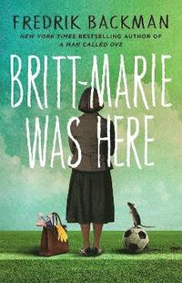 bokomslag Britt-Marie Was Here
