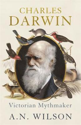 bokomslag Charles Darwin: Victorian Mythmaker