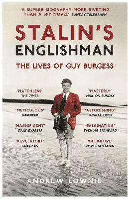bokomslag Stalins englishman: the lives of guy burgess