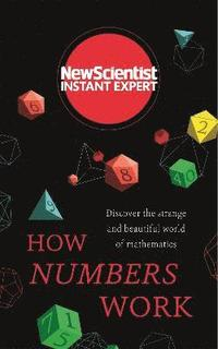 bokomslag How Numbers Work: Discover the strange and beautiful world of mathematics