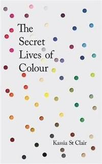 bokomslag The Secret Lives of Colour