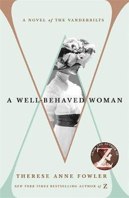 bokomslag A Well-Behaved Woman: a novel of the Vanderbilts