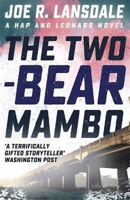 bokomslag The Two-Bear Mambo: Hap and Leonard Book Three