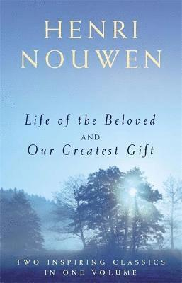Life of the Beloved and Our Greatest Gift 1