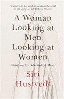 bokomslag A Woman Looking at Men Looking at Women