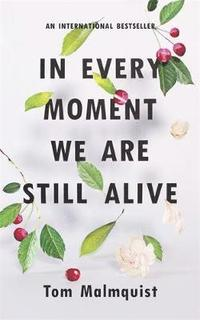 bokomslag In Every Moment We are Still Alive