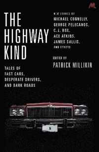 bokomslag The Highway Kind: Tales of Fast Cars, Desperate Drivers and Dark Roads