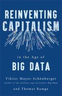 bokomslag Reinventing Capitalism in the Age of Big Data