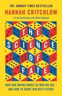 bokomslag The Science of Fate: The New Science of Who We Are - And How to Shape our Best Future