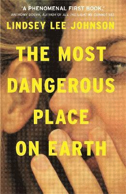 bokomslag The Most Dangerous Place on Earth: If you liked Thirteen Reasons Why, you'll love this
