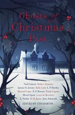 bokomslag Ghosts of Christmas Past: A chilling collection of modern and classic Christmas ghost stories