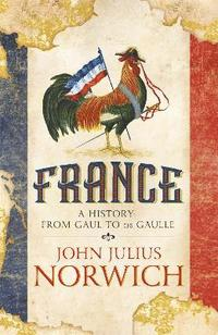 bokomslag France: A History: from Gaul to de Gaulle