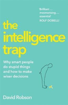 bokomslag The Intelligence Trap: Revolutionise your Thinking and Make Wiser Decisions