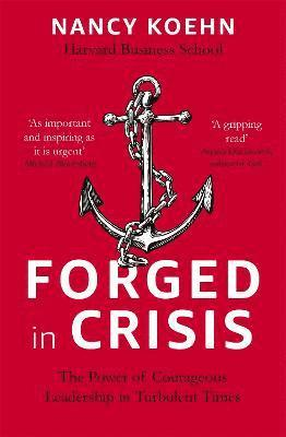 bokomslag Forged in Crisis: The Power of Courageous Leadership in Turbulent Times