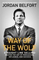 bokomslag Way of the Wolf: Straight line selling: Master the art of persuasion, influence, and success