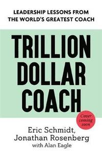 bokomslag Trillion Dollar Coach: The Leadership Handbook of Silicon Valley's Bill Campbell