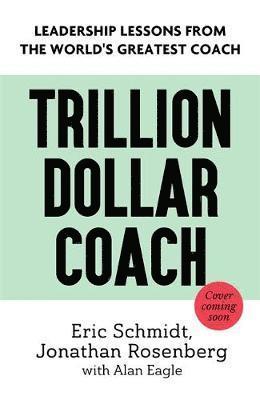 bokomslag Trillion Dollar Coach: The Leadership Handbook of Silicon Valley's Bill Campbell