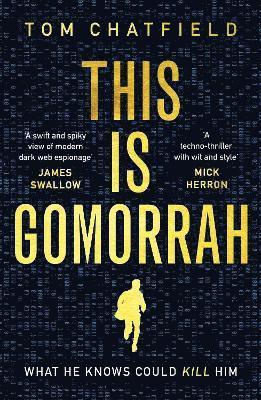 bokomslag This is Gomorrah: the dark web threatens one innocent man