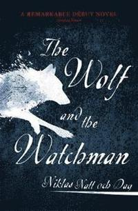bokomslag The Wolf and the Watchman
