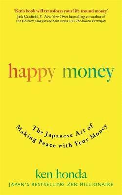 bokomslag Happy Money: The Japanese Art of Making Peace with Your Money