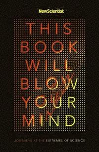 bokomslag This Book Will Blow Your Mind