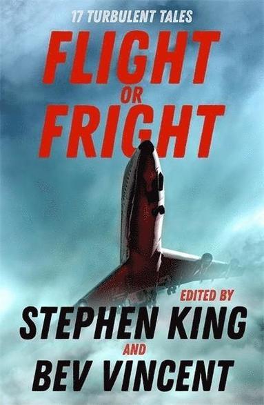 bokomslag Flight or Fright: 17 Turbulent Tales