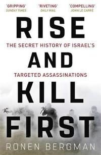 bokomslag Rise and Kill First: The Secret History of Israel's Targeted Assassinations