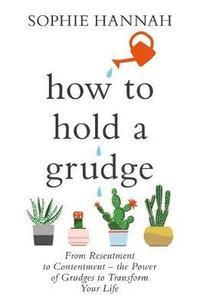 bokomslag How to Hold a Grudge