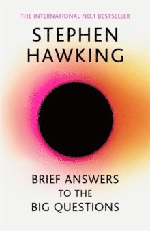 bokomslag Brief Answers to the Big Questions : The Final Book from Stephen Hawking